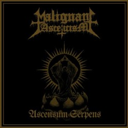 MALIGNANT ASCETICISM - Ascensum Serpens
