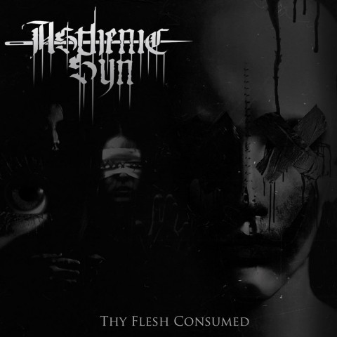 ASTHENIC SYN - Thy Flesh Consumed