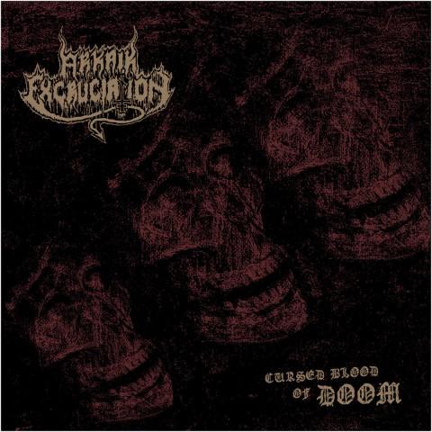 ARKAIK EXCRUCIATION - Cursed Blood Of Doom