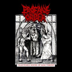 PROFANE ORDER - Tightened Noose of Sanctimony