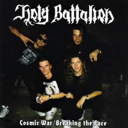 HOLY BATTALION - Cosmic War / Breaking the Face