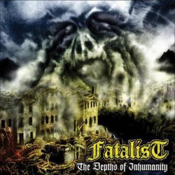 FATALIST - In The Depths Of Inhumanity