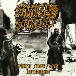 SAVAGE STREETS - Filth / Rot / War / Attrition