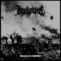 TRENCHGRINDER - Peace Is Forfeit