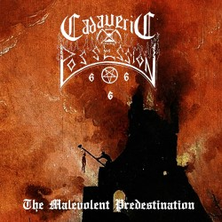CADAVERIC POSSESSION - The Malevolent Predestination