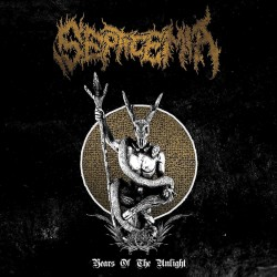 SEPTICEMIA - The Years of the Unlight
