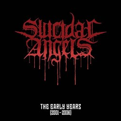 SUICIDAL ANGELS - The Early Years 2001-2006