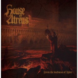 HOUSE OF ATREUS - From the Madness of Ixion