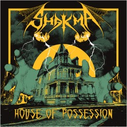 SHAKMA - House Of Possession