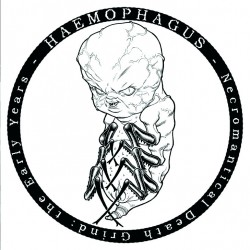 HAEMOPHAGUS - Necromantical Death Grind: the Early Years