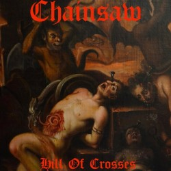 CHAINSAW - Hill Of Crosses