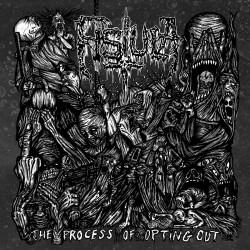 FISTULA - The Process Of Opting Out