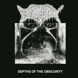 BLASPHEMATORY - Depths of the Obscurity