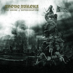ABOVE AURORA - The Shrine of Deterioration