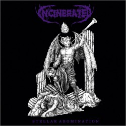 INCINERATED - Stellar Abomination