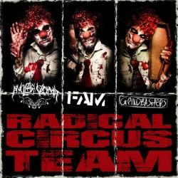 F.A.M. / NUCLEAR VOMIT / GRINDBASHERS - Radical Circus Team