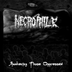 NECROPHILE - Awakening Those Oppressed