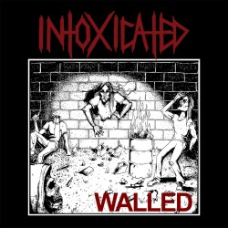 INTOXICATED - Walled