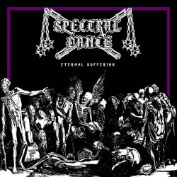 SPECTRAL DANCE - Eternal Suffering