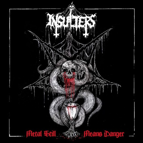 INSULTERS - Metal Still Means Danger