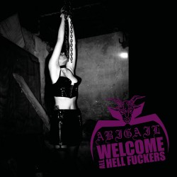 ABIGAIL - Welcome All Hellfuckers