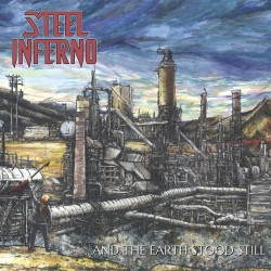 STEEL INFERNO - ...and the Earth Stood Still