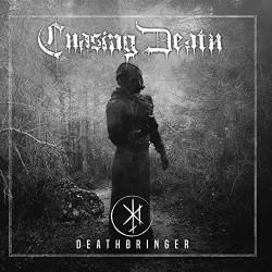 CHASING DEATH - Deathbringer