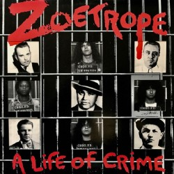 ZOETROPE - A Life of Crime LP